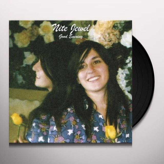 Nite Jewel GOOD EVENING (EXP) Vinyl Record - Reissue