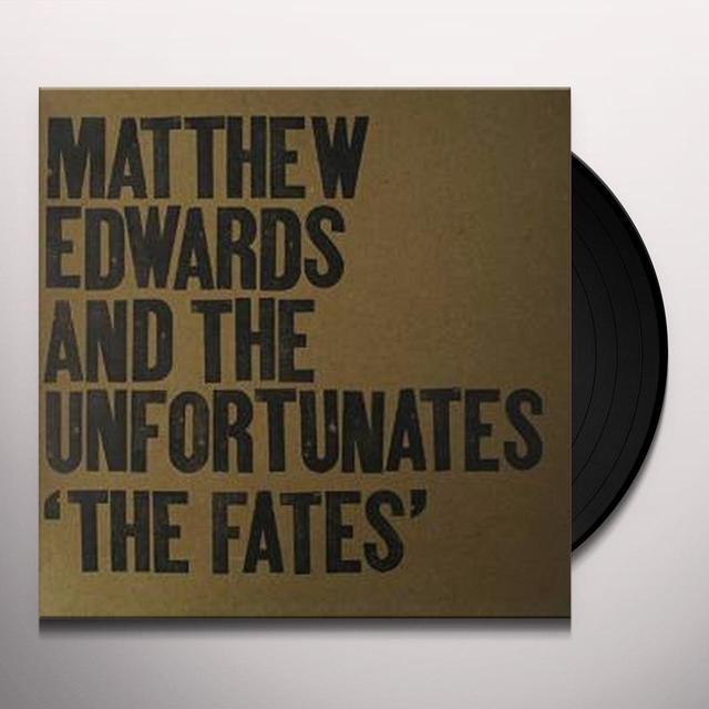 Matthew Edwards & The Unfortunates FATE Vinyl Record