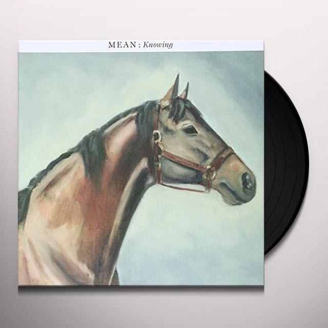 Mean KNOWING Vinyl Record