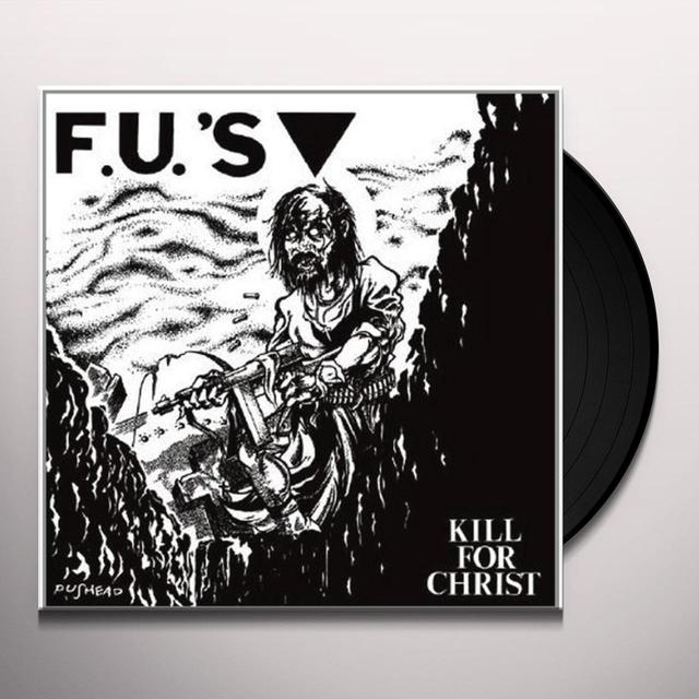 Fu's KILL FOR CHRIST Vinyl Record