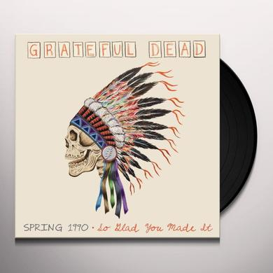 Grateful Dead SPRING 1990: SO GLAD YOU MADE IT Vinyl Record