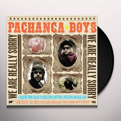 Pachanga Boys WE ARE REALLY SORRY Vinyl Record