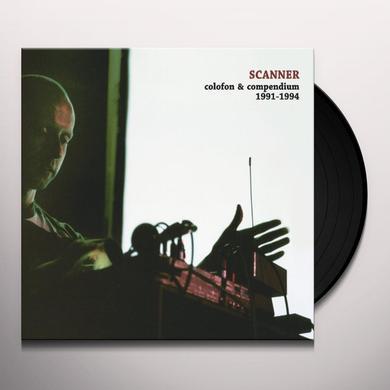 Scanner COLOFON & COMPENDIUM 1991-1994 (2PK) Vinyl Record