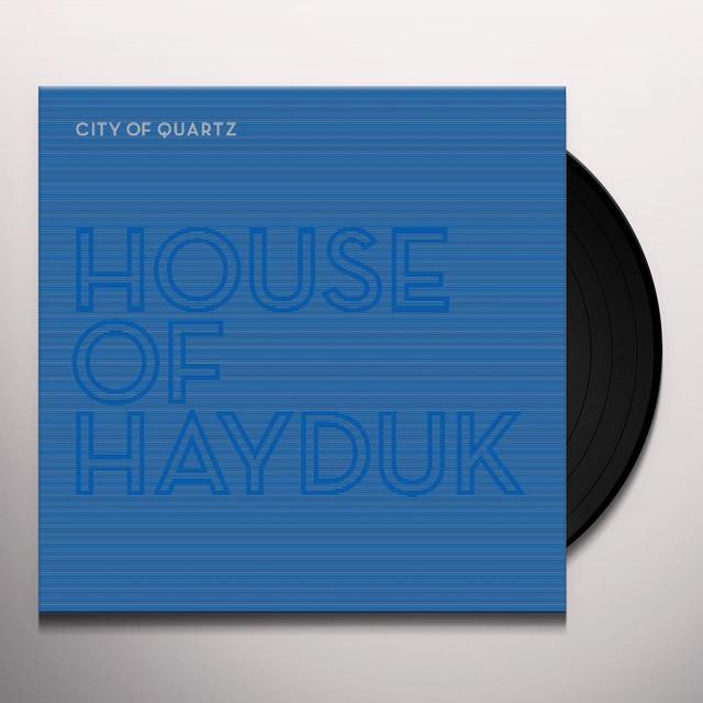 HOUSE OF HAYDUK CITY OF QUARTZ Vinyl Record - 180 Gram Pressing, Digital Download Included