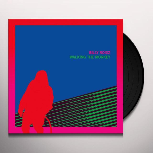 Billy Roisz WALKING THE MONKEY Vinyl Record