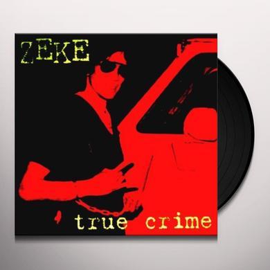 Zeke TRUE CRIME Vinyl Record - Collector's Edition, Reissue