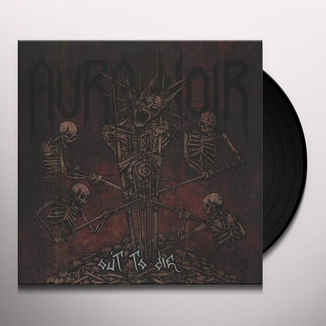 Aura Noir OUT TO DIE (OGV) (Vinyl)