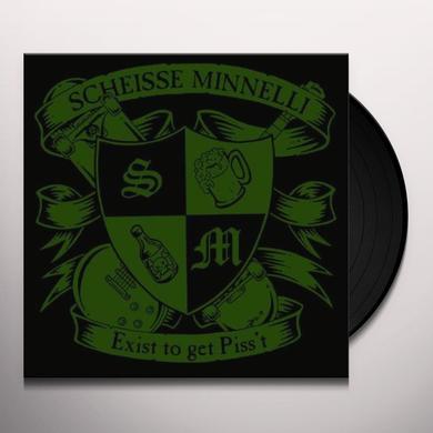 Scheisse Minnelli EXIST TO GET PISS'T Vinyl Record