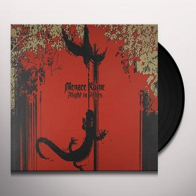 Menace Ruine ALIGHT IN ASHES Vinyl Record