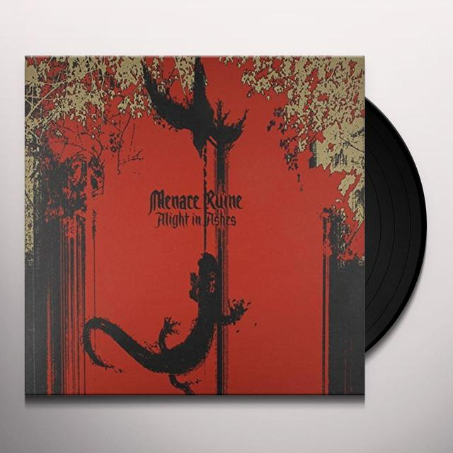 Menace Ruine ALIGHT IN ASHES Vinyl Record - Limited Edition