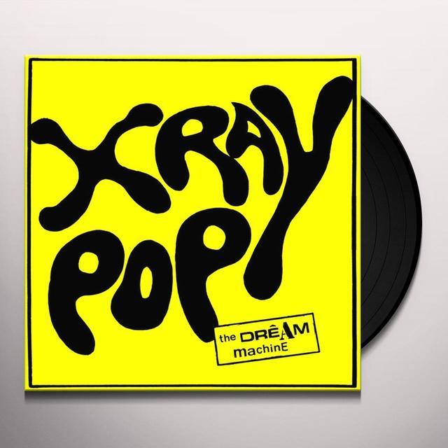 X Ray Pop DREAM MACHINE (Vinyl)