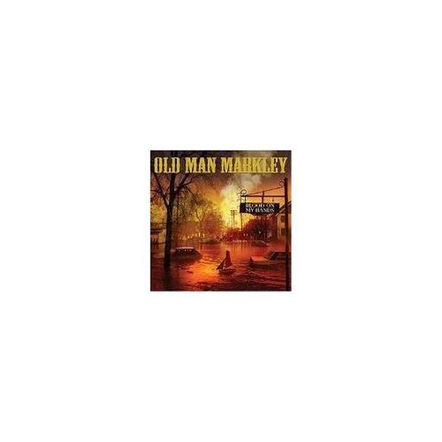 Old Man Markley BLOOD ON MY HANDS Vinyl Record