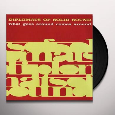 Diplomats Of Solid Sound WHAT GOES AROUND COMES AROUND Vinyl Record