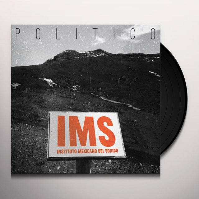 Mexican Institute Of Sound POLITICO Vinyl Record