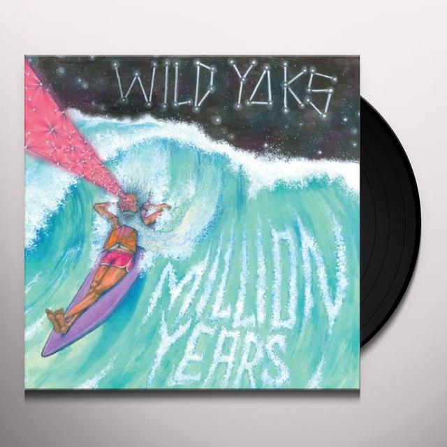 Wild Yaks MILLION YEARS Vinyl Record