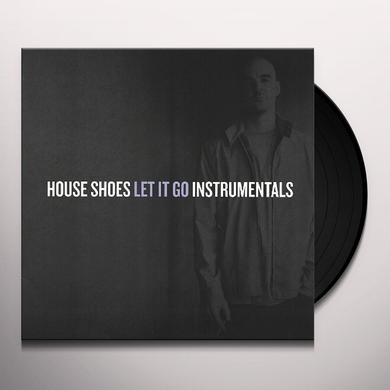 House Shoes LET IT GO INSTRUMENTALS Vinyl Record