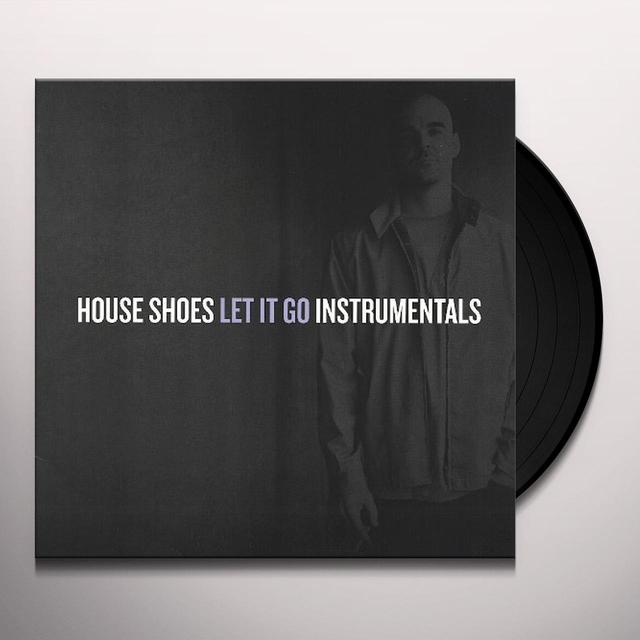 House Shoes LET IT GO INSTRUMENTALS Vinyl Record
