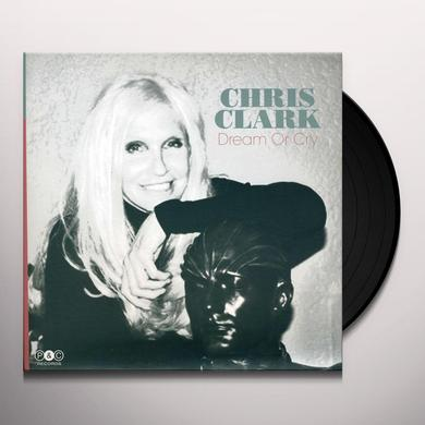Chris Clark DREAM OR CRY Vinyl Record