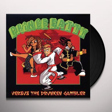 Prince Fatty VERSUS THE DRUNKEN GAMBLER Vinyl Record