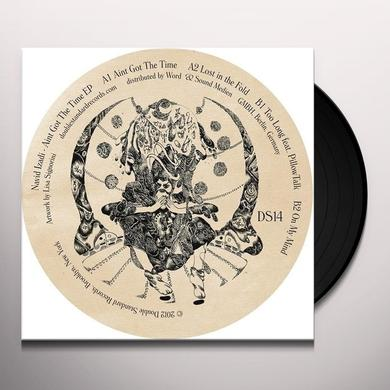 Navid Izadi AIN'T GOT THE TIME (EP) Vinyl Record
