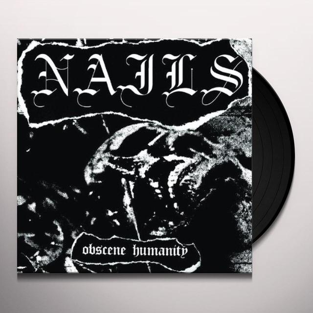 Nails OBSCENE HUMANITY Vinyl Record