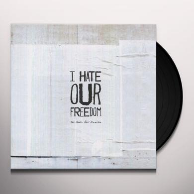 I Hate Our Freedom THIS YEAR'S BEST DISASTER Vinyl Record