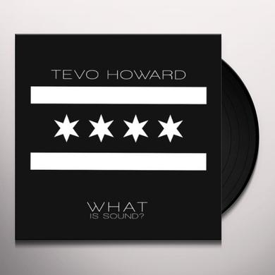 Tevo Howard WHAT IS SOUND Vinyl Record