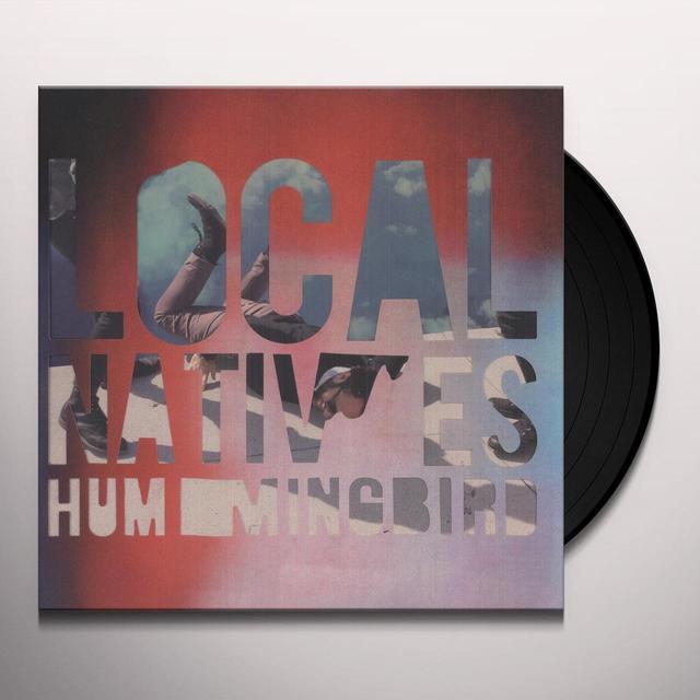 Local Natives HUMMINGBIRD (DLX) (Vinyl)