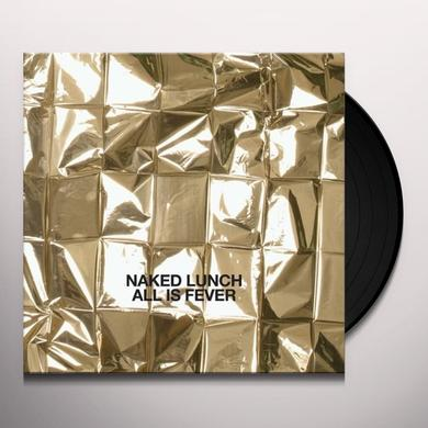 Naked Lunch ALL IS FEVER Vinyl Record