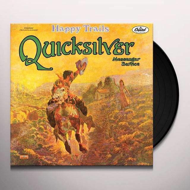 Quicksilver Messenger Service HAPPY TRAILS Vinyl Record - Limited Edition