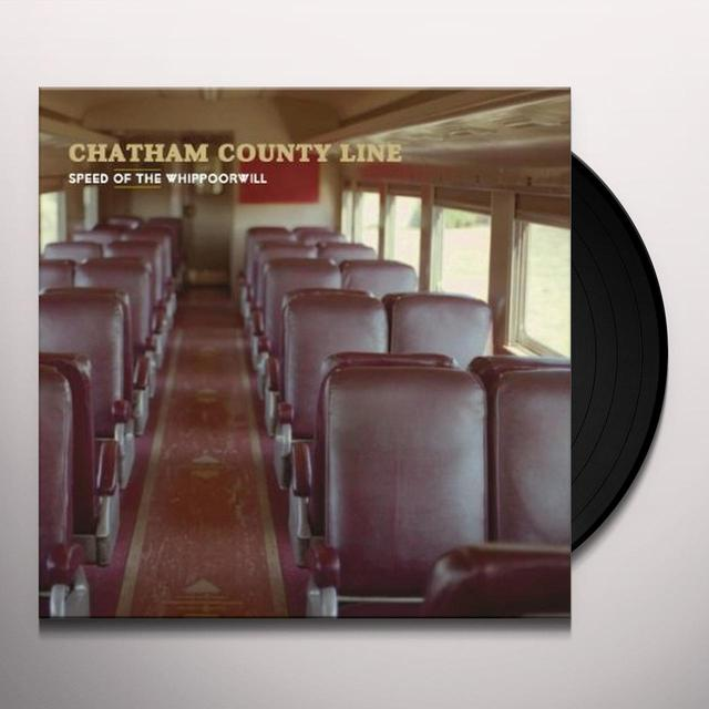 Chatham County Line SPEED OF THE WHIPPOORWILL Vinyl Record - 180 Gram Pressing