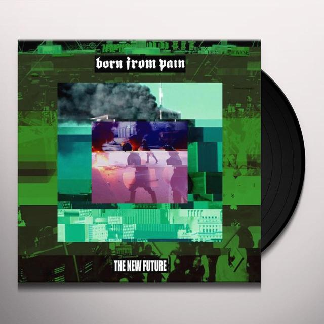 Born From Pain NEW FUTURE (BONUS TRACK)  (DLI) Vinyl Record - 180 Gram Pressing
