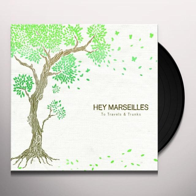 Hey Marseilles TO TRAVEL & TRUNKS Vinyl Record