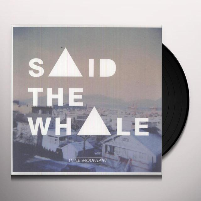 Said The Whale LITTLE MOUNTAIN Vinyl Record