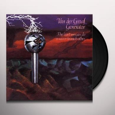 Van Der Graaf Generator LEAST WE CAN DO IS WAVE TO EACH OTHER Vinyl Record