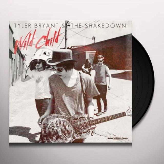 Tyler Bryant & Shakedown WILD CHILD Vinyl Record