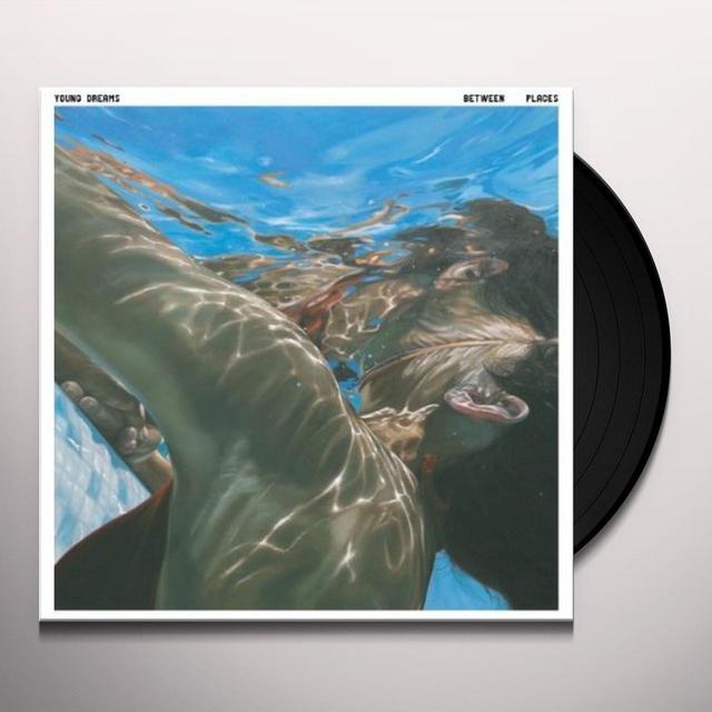 Young Dreams BETWEEN PLACES Vinyl Record