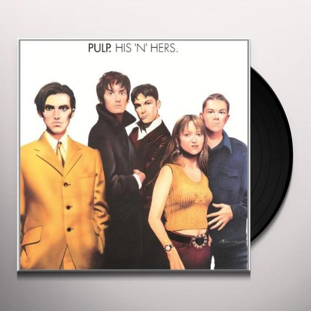 Pulp HIS N HERS (BONUS TRACKS) Vinyl Record - 180 Gram Pressing