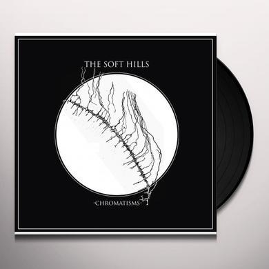 The Soft Hills CHROMATISMS Vinyl Record - w/CD