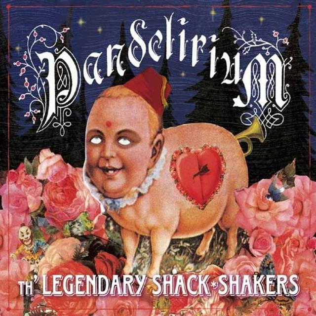 The Legendary Shack Shakers PANDELIRIUM (Vinyl)