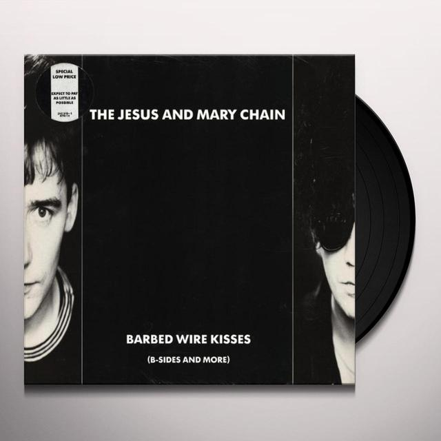 The Jesus and Mary Chain BARBED WIRE KISSES (B-SIDES & MORE) Vinyl Record