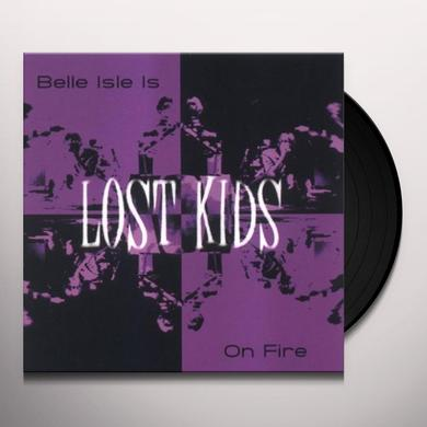 Lost Kids BELLE ISLE IS ON FIRE Vinyl Record