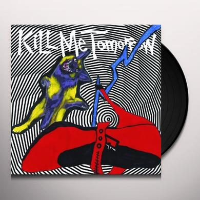 Kill Me Tomorrow SKIN'S GETTING WEIRD Vinyl Record