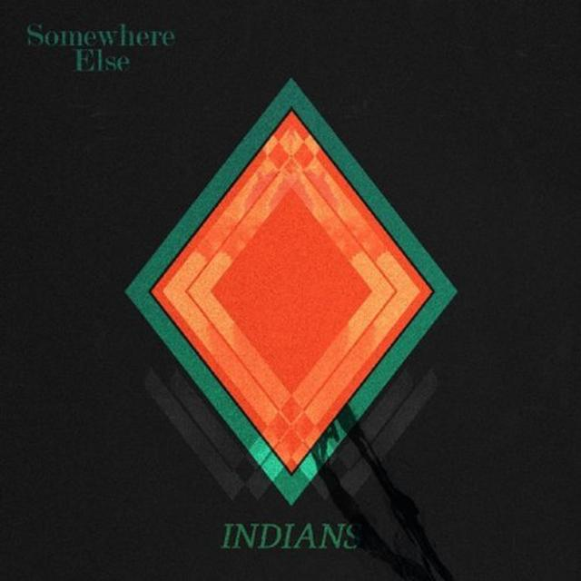 Indians SOMEWHERE ELSE Vinyl Record