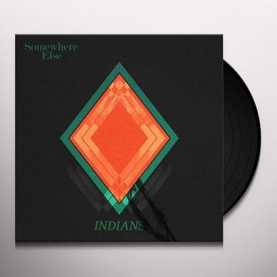 Indians SOMEWHERE ELSE Vinyl Record