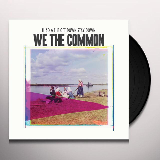 Thao & Get Down Stay Down WE THE COMMON Vinyl Record - Digital Download Included