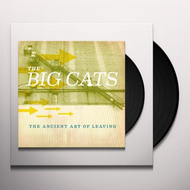 Big Cats ANCIENT ART OF LEAVING Vinyl Record