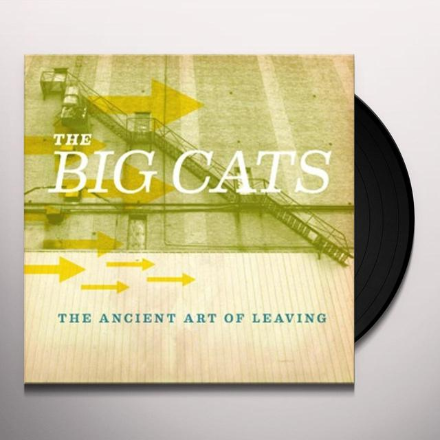Big Cats ANCIENT ART OF LEAVING Vinyl Record