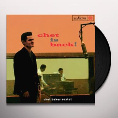 Chet Baker CHET IS BACK (50TH ANNIVERSARY) Vinyl Record