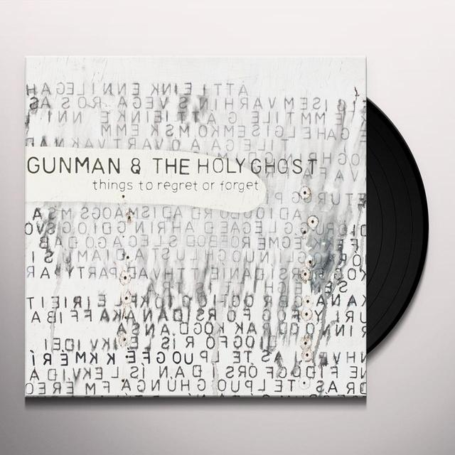Gunman & Holy Ghost THINGS TO REGRET OR FORGET Vinyl Record
